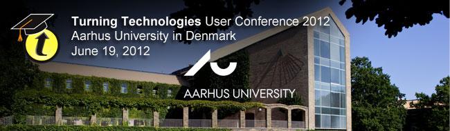 Turning Technologies User Conference 2012, Aarhus University, Denmark